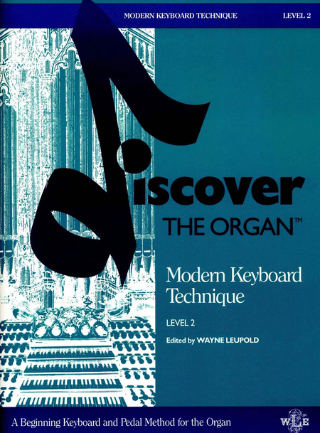 Discover the Organ, Level 2, Modern Keyboard Technique