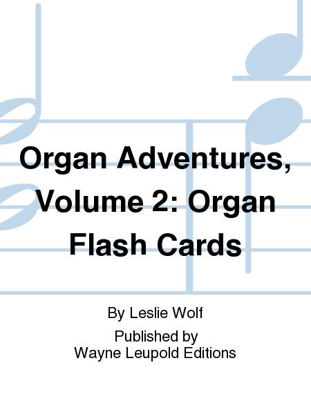 Organ Adventures, Volume 2: Organ Flash Cards