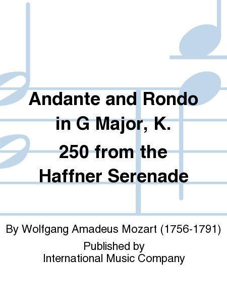 Andante and Rondo in G Major, K. 250 from the Haffner Serenade