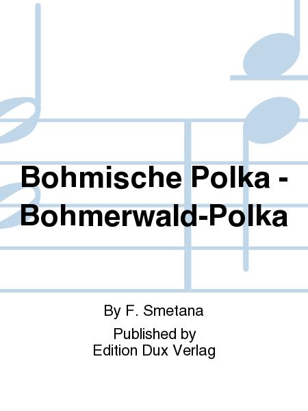 Bohmische Polka - Bohmerwald-Polka