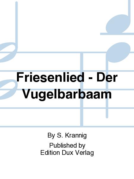 Friesenlied - Der Vugelbarbaam