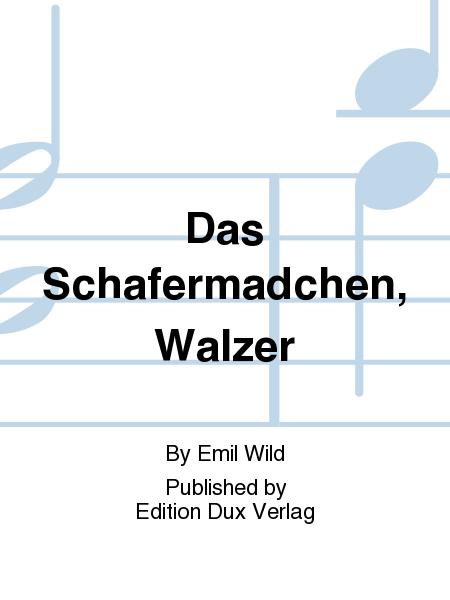 Das Schafermadchen, Walzer
