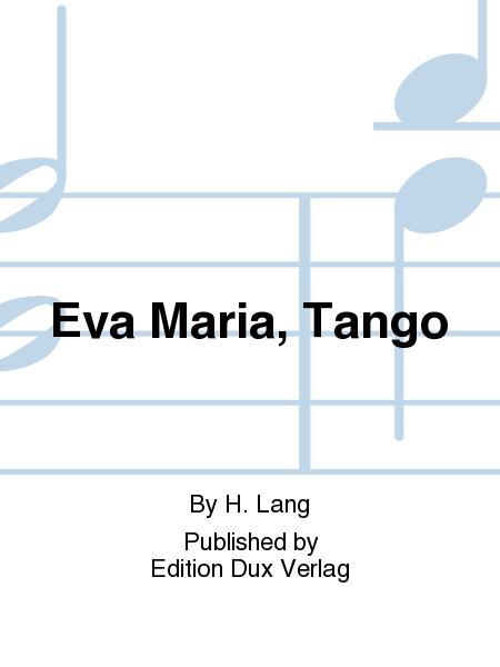 Eva Maria, Tango