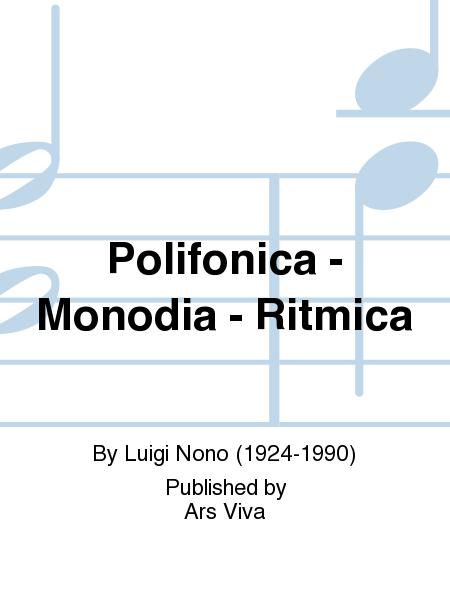 Polifonica - Monodia - Ritmica
