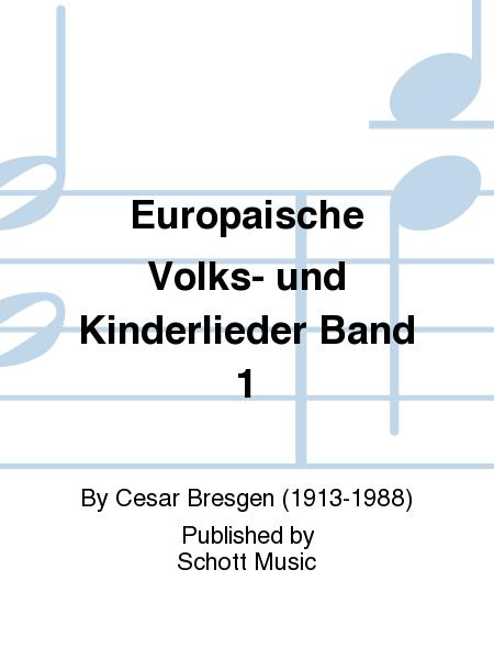 Europaische Volks- und Kinderlieder Band 1