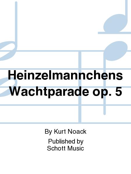 Heinzelmannchens Wachtparade op. 5