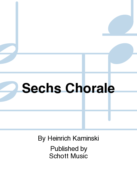 Sechs Chorale