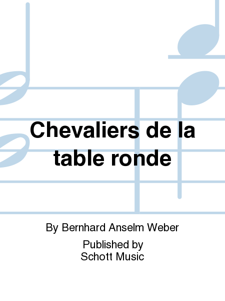 chevaliers de la table ronde sheet by bernhard anselm weber sheet plus