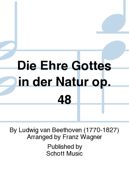 Die Ehre Gottes in der Natur op. 48