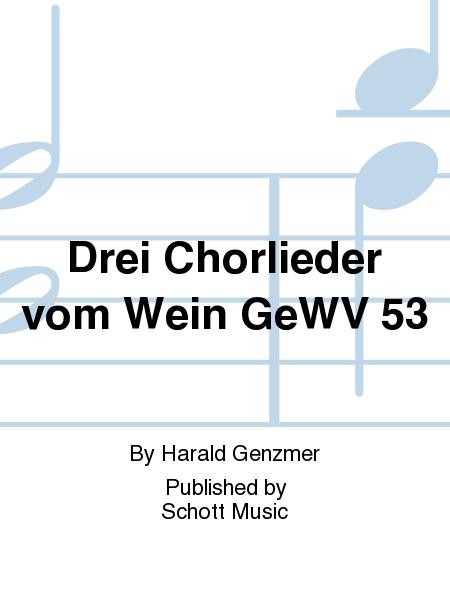 Drei Chorlieder vom Wein GeWV 53