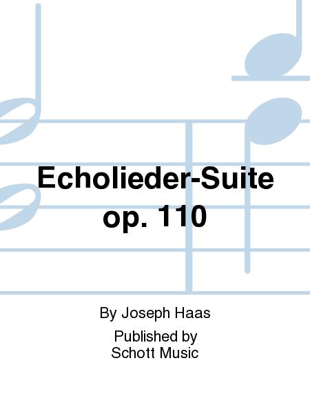 Echolieder-Suite op. 110