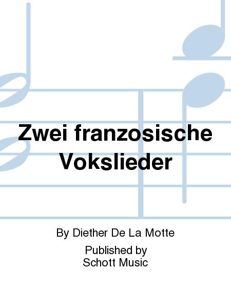 Zwei franzosische Vokslieder
