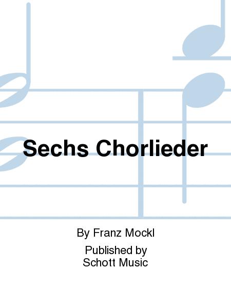Sechs Chorlieder