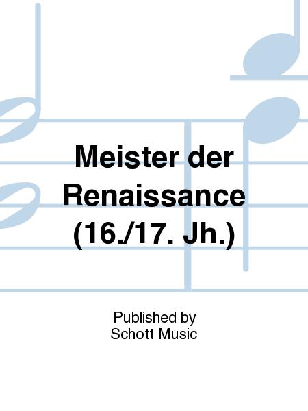 Meister der Renaissance (16./17. Jh.)