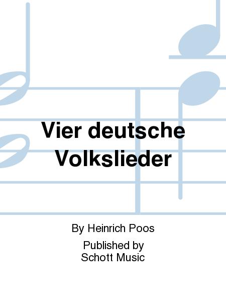 Vier deutsche Volkslieder