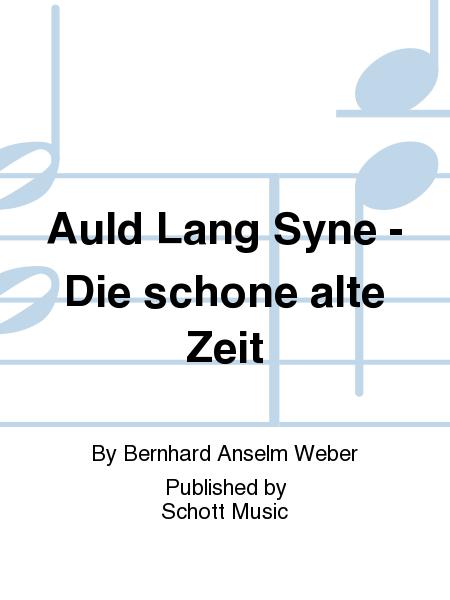 Auld Lang Syne - Die schone alte Zeit