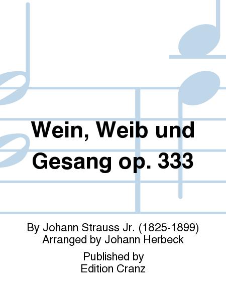 Wein, Weib und Gesang op. 333