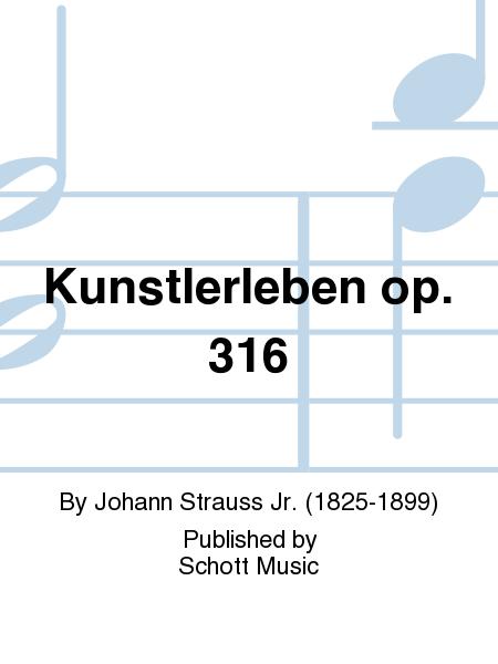 Kunstlerleben op. 316