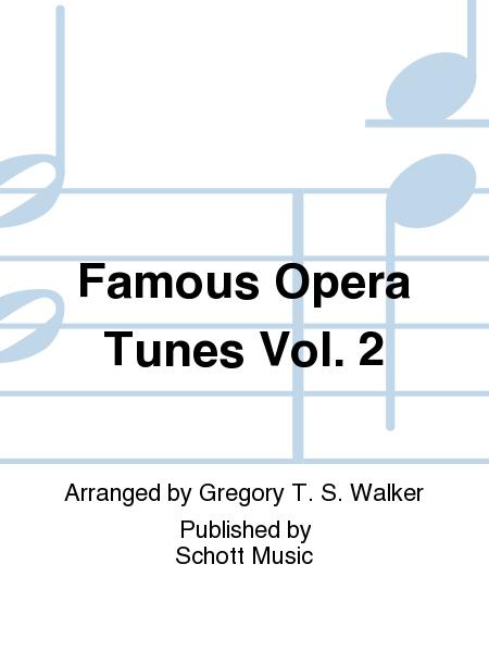 Famous Opera Tunes Vol. 2