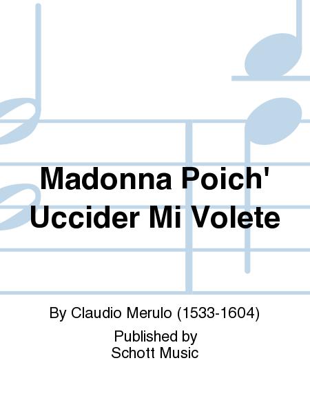 Madonna Poich' Uccider Mi Volete