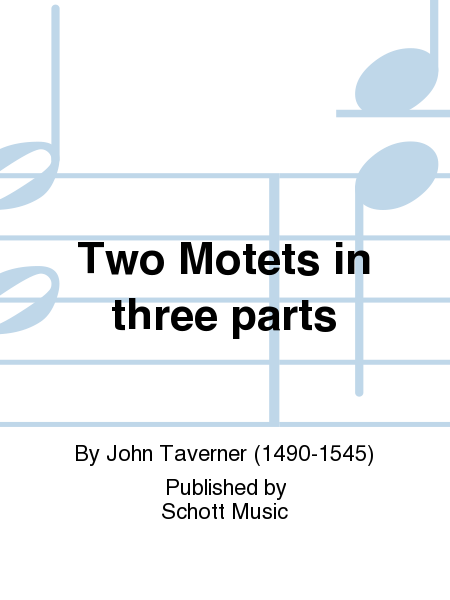 Two Motets in three parts