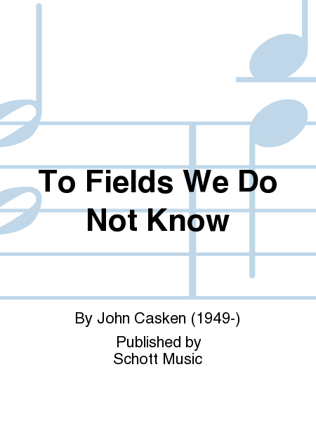 To Fields We Do Not Know