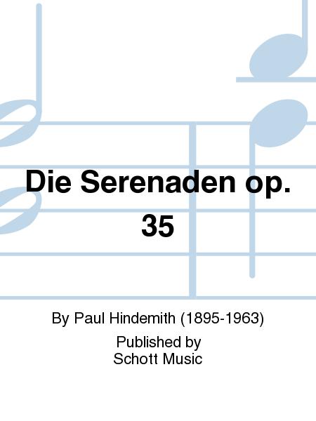 Die Serenaden op. 35