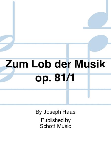 Zum Lob der Musik op. 81/1