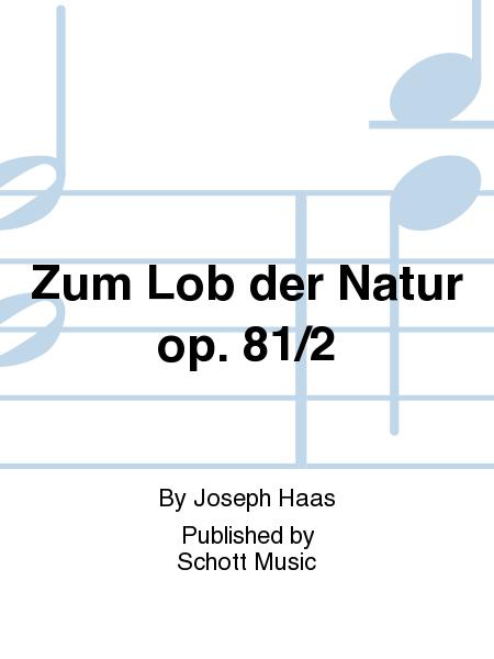 Zum Lob der Natur op. 81/2
