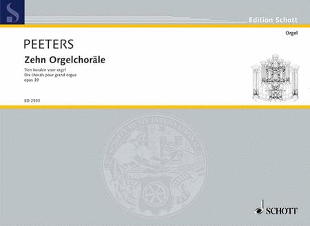 Zehn Orgelchorale op. 39