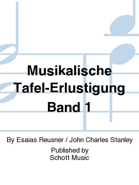 Musikalische Tafel-Erlustigung Band 1