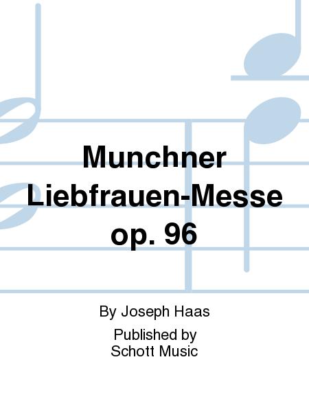 Munchner Liebfrauen-Messe op. 96