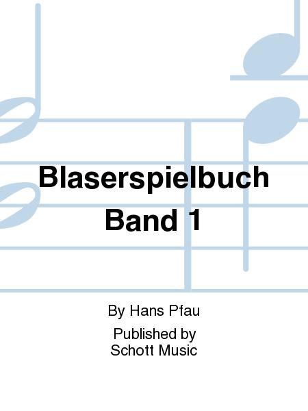 Blaserspielbuch Band 1