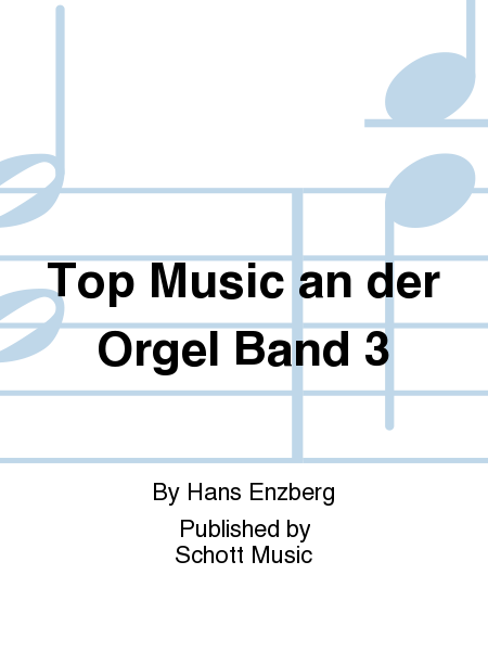 Top Music an der Orgel Band 3