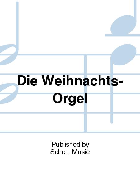 Die Weihnachts-Orgel