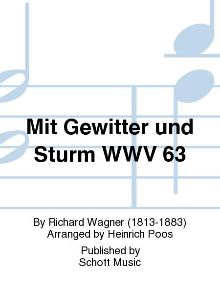 Mit Gewitter und Sturm WWV 63