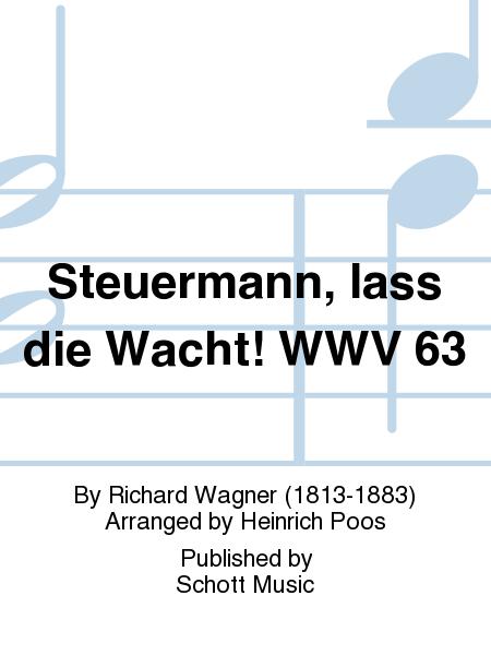 Steuermann, lass die Wacht! WWV 63