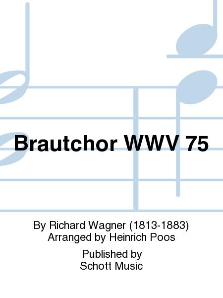 Brautchor WWV 75