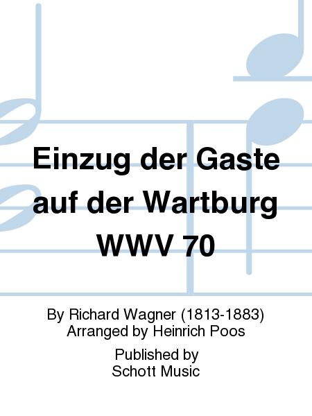 Einzug der Gaste auf der Wartburg WWV 70