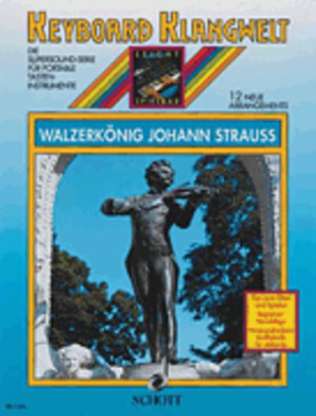 Waltz King Johann Strauss