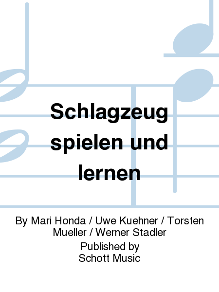 schlagzeug spielen und lernen sheet music by mari honda uwe kuehner torsten mueller werner. Black Bedroom Furniture Sets. Home Design Ideas