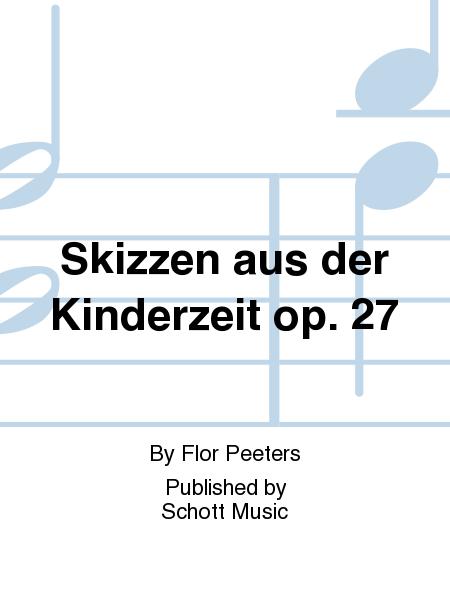 Skizzen aus der Kinderzeit op. 27