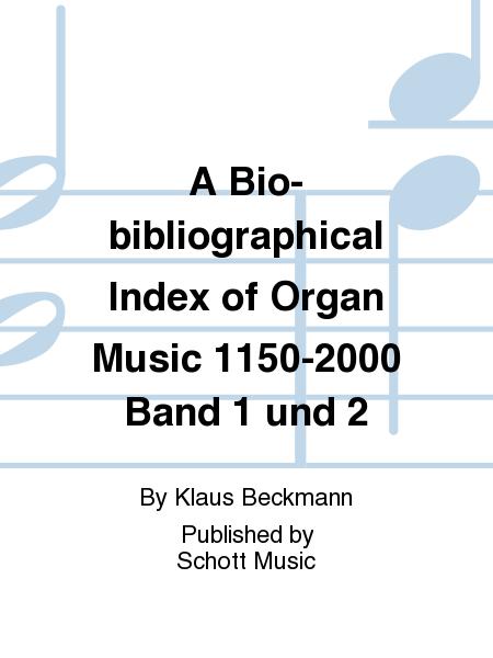 A Bio-bibliographical Index of Organ Music 1150-2000 Band 1 und 2