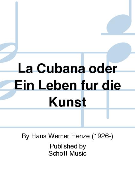 La Cubana oder Ein Leben fur die Kunst