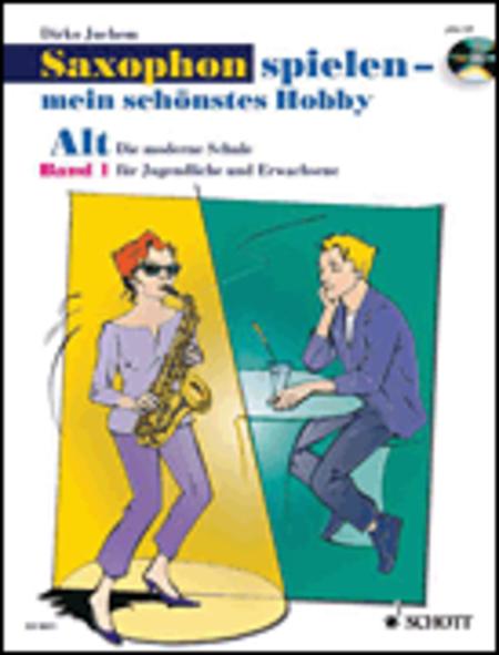 Saxophon spielen - mein schonstes Hobby Band 1