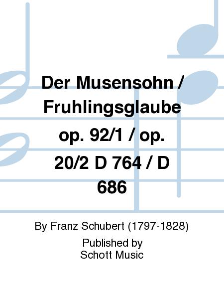 Der Musensohn / Fruhlingsglaube op. 92/1 / op. 20/2 D 764 / D 686