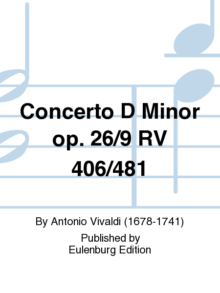 Concerto D Minor op. 26/9 RV 406/481