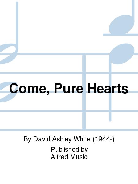 Come, Pure Hearts