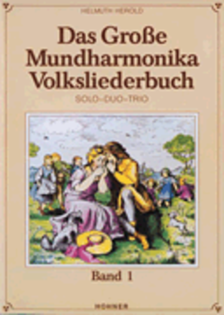 Das grosse Mundharmonika Volksliederbuch Band 1