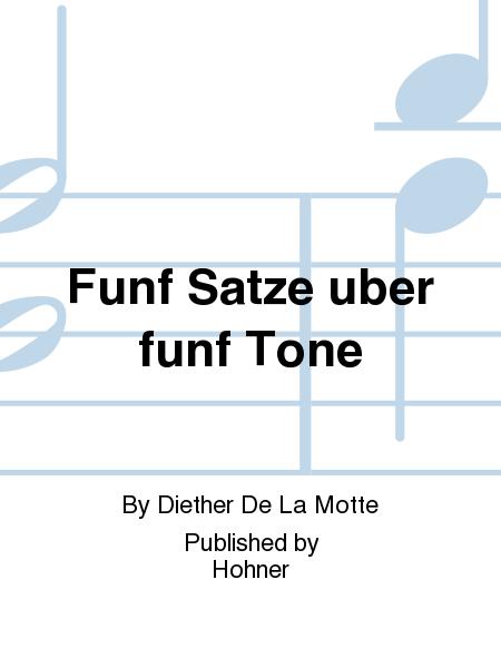 Funf Satze uber funf Tone